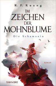 R. F. Kuang, Im Zeichen der Mohnblume - Die Schamanin, Cover